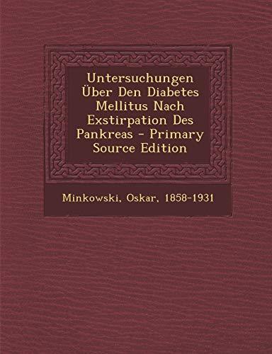 9781294469650: Untersuchungen Über Den Diabetes Mellitus Nach Exstirpation Des Pankreas