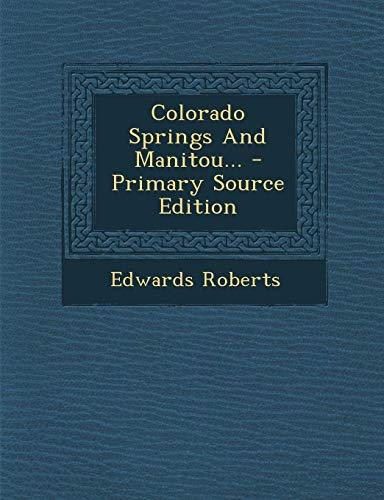 9781294469742: Colorado Springs and Manitou... - Primary Source Edition