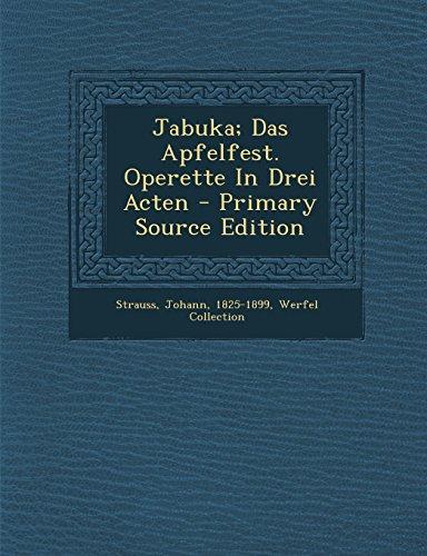 Jabuka; Das Apfelfest. Operette In Drei Acten