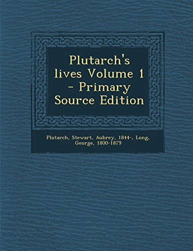 9781294472124: Plutarch's Lives Volume 1 - Primary Source Edition
