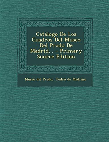 9781294473299: Catálogo De Los Cuadros Del Museo Del Prado De Madrid... (Spanish Edition)