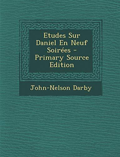 9781294473398: Etudes Sur Daniel En Neuf Soirees
