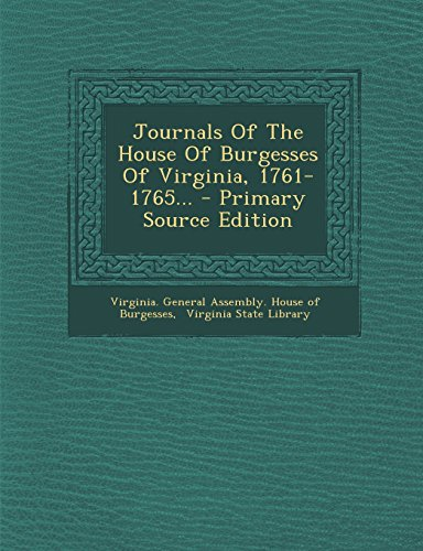 9781294476689: Journals Of The House Of Burgesses Of Virginia, 1761-1765...