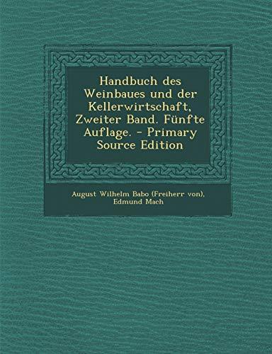 9781294477778: Handbuch Des Weinbaues Und Der Kellerwirtschaft, Zweiter Band. Funfte Auflage. - Primary Source Edition