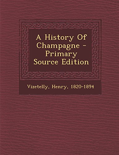 9781294486855: A History of Champagne