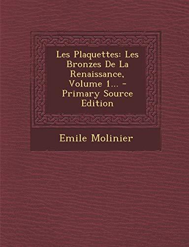 9781294489993: Les Plaquettes: Les Bronzes de La Renaissance, Volume 1...