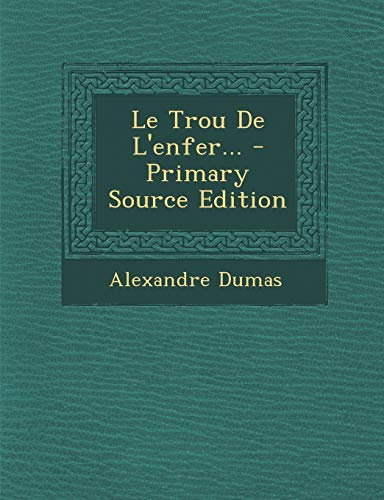 9781294490012: Le Trou De L'enfer... (French Edition)