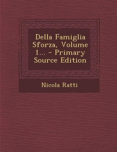 9781294491613: Della Famiglia Sforza, Volume 1... - Primary Source Edition (Italian Edition)