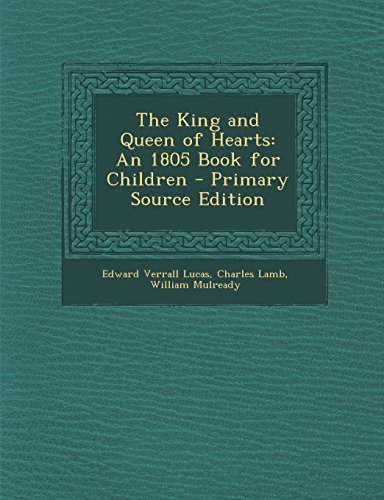 9781294496717: The King and Queen of Hearts: An 1805 Book for Children