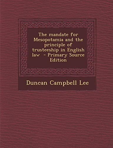 9781294499053: The mandate for Mesopotamia and the principle of trusteeship in English law