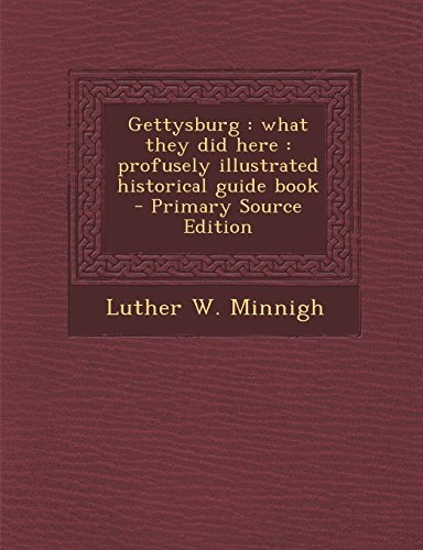 9781294499398: Gettysburg: what they did here : profusely illustrated historical guide book