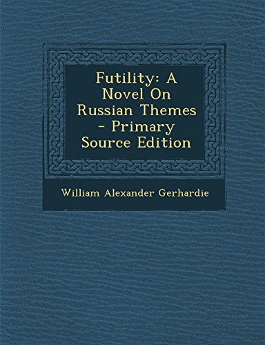 9781294504719: Futility: A Novel on Russian Themes - Primary Source Edition