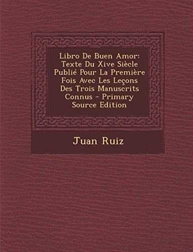 9781294506157: Libro De Buen Amor: Texte Du Xive Siècle Publié Pour La Première Fois Avec Les Leçons Des Trois Manuscrits Connus (French Edition)
