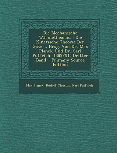 9781294507550: Die Mechanische W�rmetheorie...: Die Kinetische Theorie Der Gase ... Hrsg. Von Dr. Max Planck Und Dr. Carl Pulfrich. 1889/91, Dritter Band