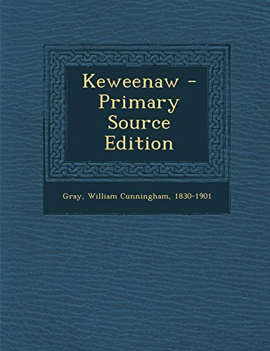 9781294511229: Keweenaw - Primary Source Edition