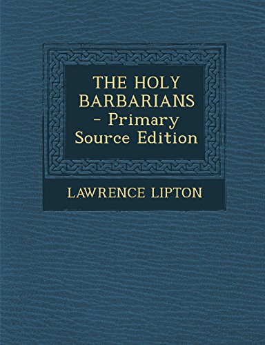9781294511724: THE HOLY BARBARIANS