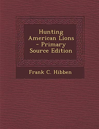 9781294511854: Hunting American Lions - Primary Source Edition