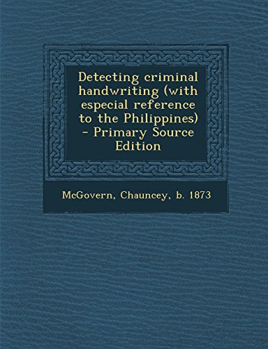 9781294513056: Detecting criminal handwriting (with especial reference to the Philippines)