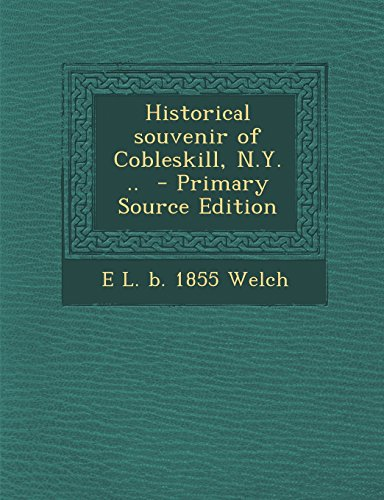 9781294515128: Historical Souvenir of Cobleskill, N.Y. .. - Primary Source Edition