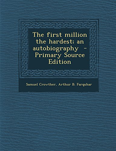 9781294515906: The first million the hardest; an autobiography