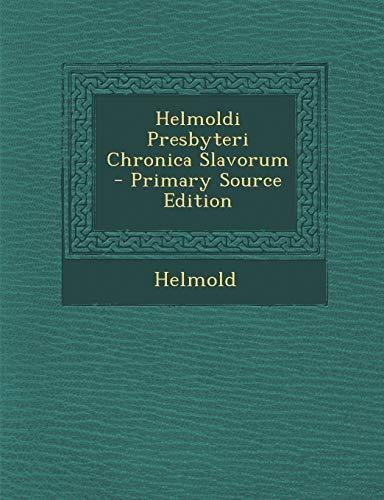 9781294523222: Helmoldi Presbyteri Chronica Slavorum - Primary Source Edition (Latin Edition)