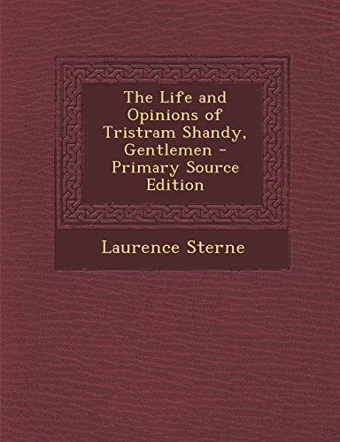 9781294527367: The Life and Opinions of Tristram Shandy, Gentlemen - Primary Source Edition