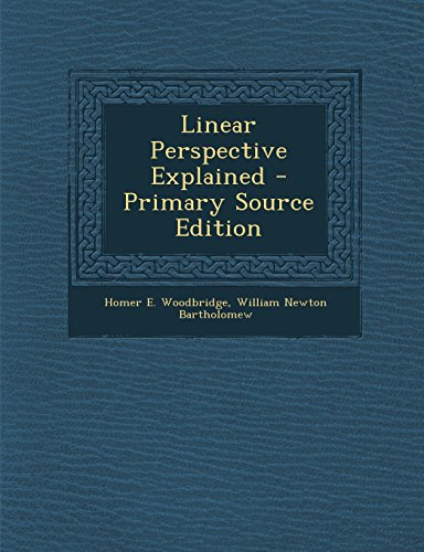 9781294528074: Linear Perspective Explained - Primary Source Edition