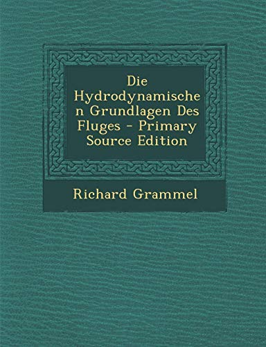 9781294532231: Die Hydrodynamischen Grundlagen Des Fluges