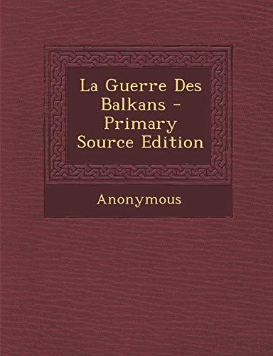 9781294534204: La Guerre Des Balkans - Primary Source Edition (French Edition)