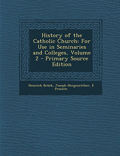 9781294537656: History of the Catholic Church: For Use in Seminaries and Colleges, Volume 2