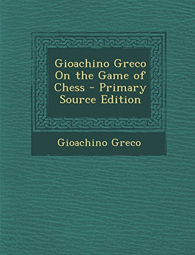 9781294542179: Gioachino Greco on the Game of Chess