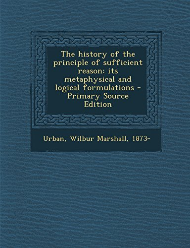 9781294542414: The history of the principle of sufficient reason: its metaphysical and logical formulations
