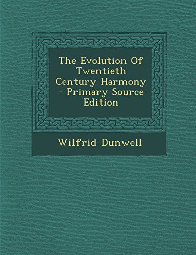 9781294542605: The Evolution Of Twentieth Century Harmony