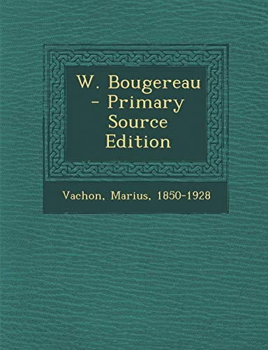 9781294546184: W. Bougereau - Primary Source Edition (French Edition)
