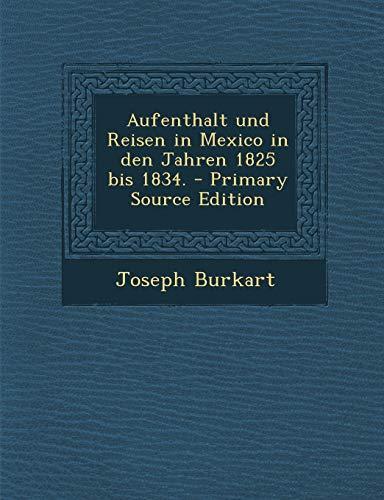 9781294549512: Aufenthalt und Reisen in Mexico in den Jahren 1825 bis 1834. (German Edition)
