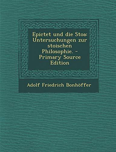 9781294550075: Epictet Und Die Stoa: Untersuchungen Zur Stoischen Philosophie.