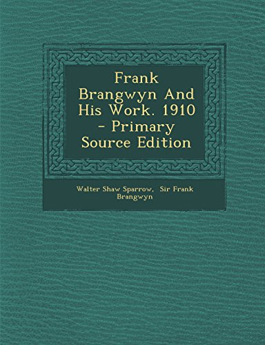 9781294550174: Frank Brangwyn and His Work. 1910