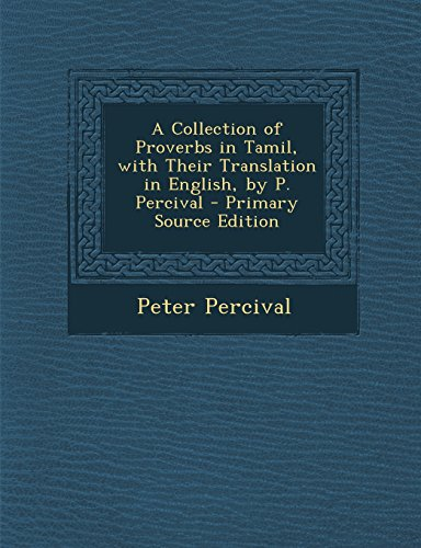 9781294556367: A Collection of Proverbs in Tamil, with Their