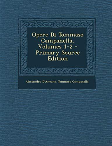 9781294565208: Opere Di Tommaso Campanella, Volumes 1-2 - Primary Source Edition (Italian Edition)