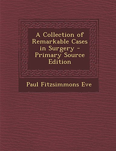 9781294566229: A Collection of Remarkable Cases in Surgery