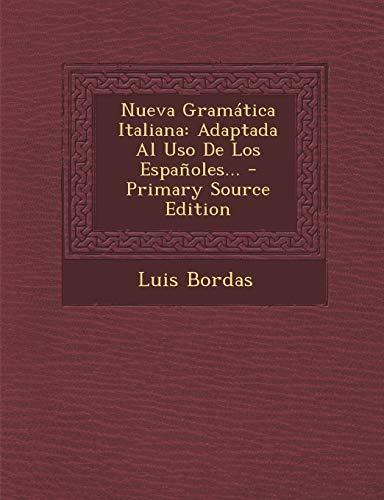 9781294567660: Nueva Gramática Italiana: Adaptada Al Uso De Los Españoles... (Spanish Edition)