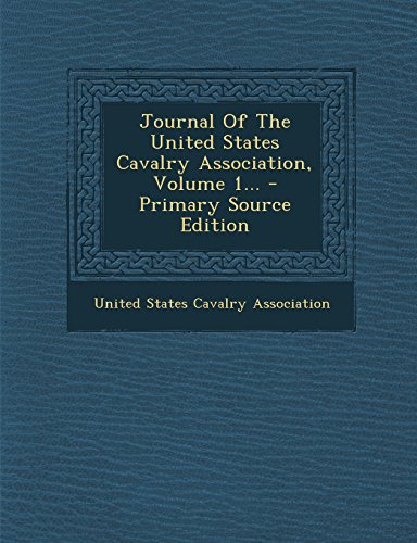 9781294568940: Journal Of The United States Cavalry Association, Volume 1...