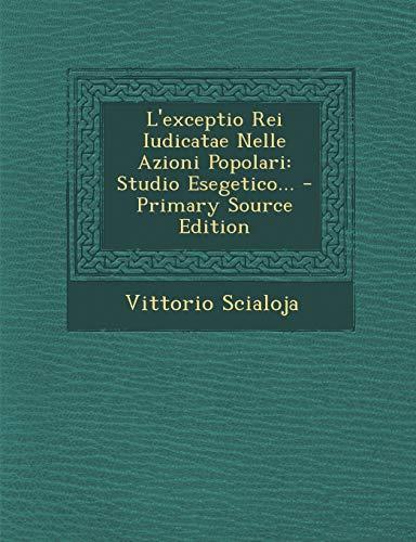 9781294569602: L'exceptio Rei Iudicatae Nelle Azioni Popolari: Studio Esegetico... (Italian Edition)