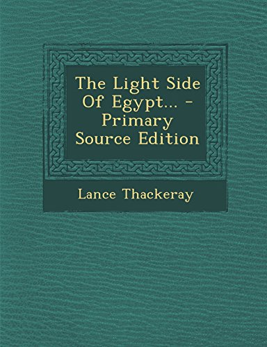 9781294570271: The Light Side of Egypt... - Primary Source Edition