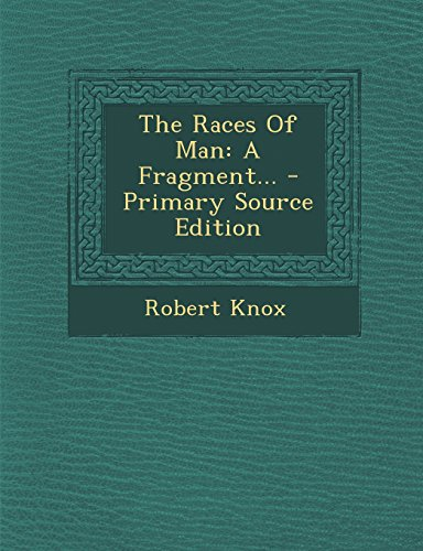 9781294570646: The Races Of Man: A Fragment...