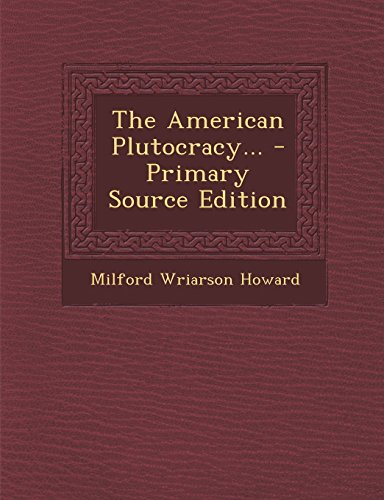 9781294571827: The American Plutocracy...