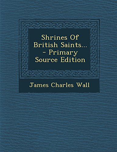 9781294571940: Shrines Of British Saints...