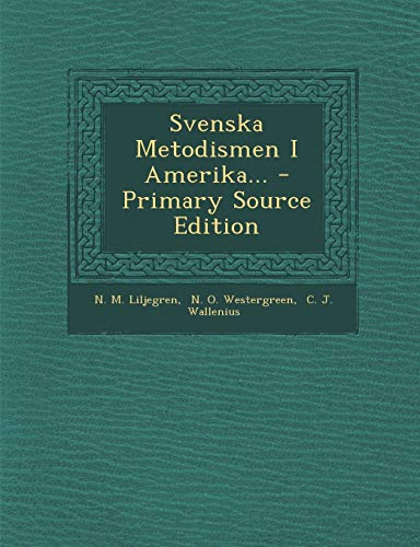 9781294572848: Svenska Metodismen I Amerika... (Swedish Edition)