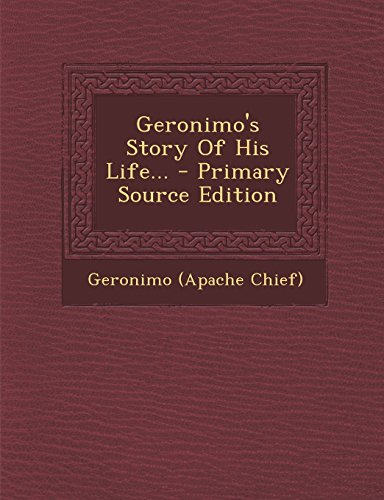 9781294573951: Geronimo's Story of His Life... - Primary Source Edition