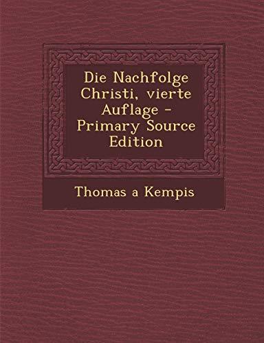 9781294574170: Die Nachfolge Christi, Vierte Auflage - Primary Source Edition